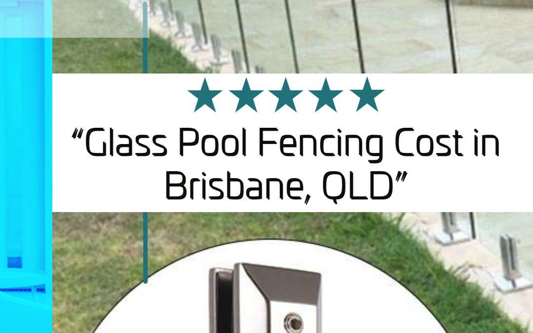glass-pool-fencing-cost-in-brisbane-qld-